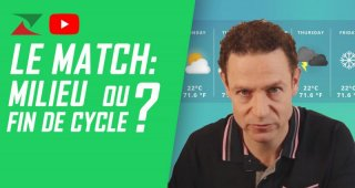 Le match: milieu ou fin de cycle  ?